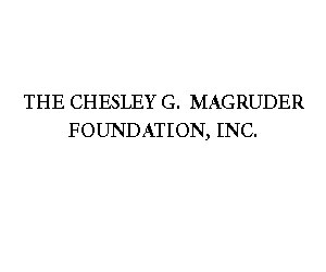 The Chelsey G. Magruder Foundation, Inc.